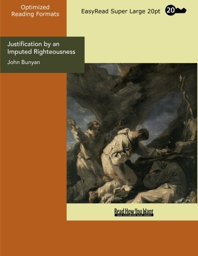 9781427059833: Justification by an Imputed Righteousness No Way to Heaven but by Jesus Christ (EasyRead Super Large 20pt Edition)