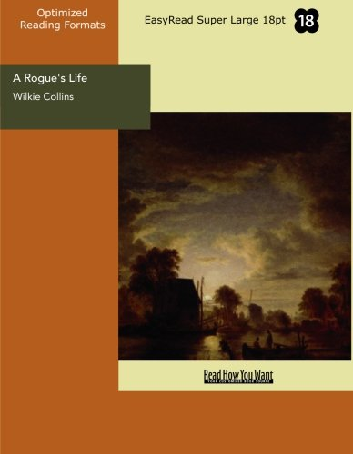 A Rogue's Life: Collins, Wilkie