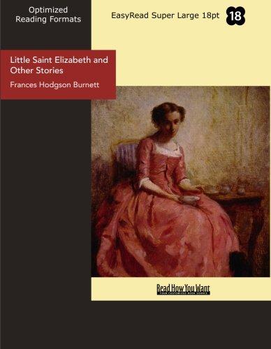 Little Saint Elizabeth and Other Stories (9781427062345) by Frances Hodgson Burnett
