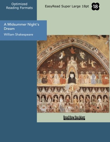A Midsummer Night's Dream (EasyRead Super Large 18pt Edition): Shakespeare, William