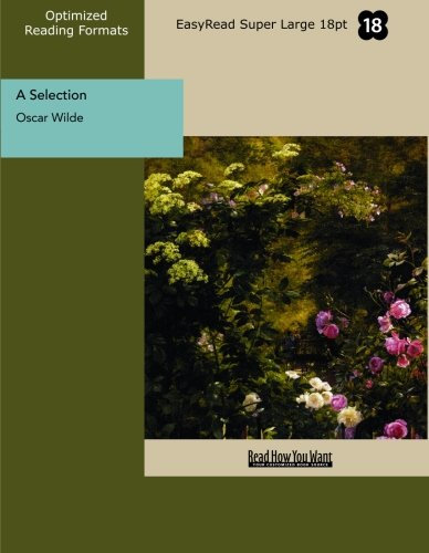 A Selection (EasyRead Super Large 18pt Edition) (1427073422) by Oscar Wilde