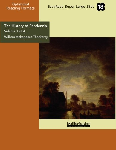 9781427082244: The History of Pendennis (Volume 1 of 4 ) (EasyRead Super Large 18pt Edition): His Fortunes and Misfortunes, His Friends and His Greatest Enemy