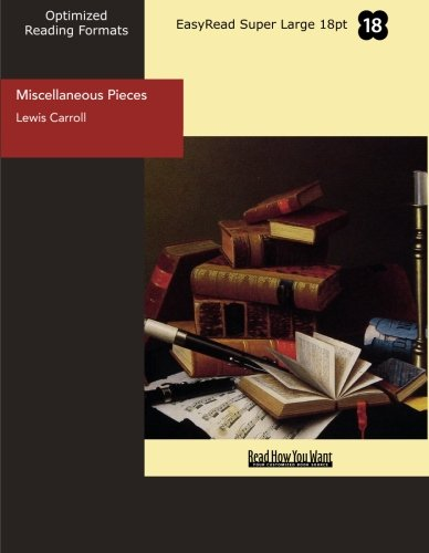 Miscellaneous Pieces (EasyRead Super Large 18pt Edition) (9781427082688) by Lewis Carroll