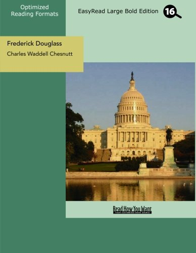Frederick Douglass (EasyRead Large Bold Edition) (1427083924) by Charles Waddell Chesnutt