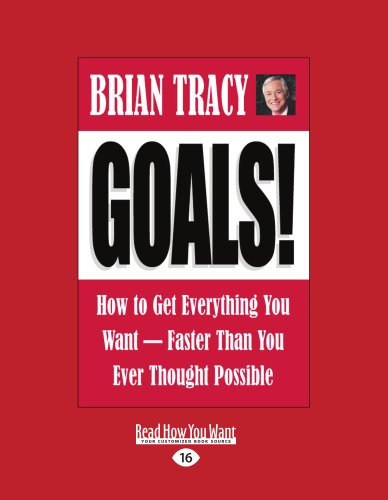 9781427085610: Goals!: How To Get Everything You Want - Faster Than You Ever Thought Possible