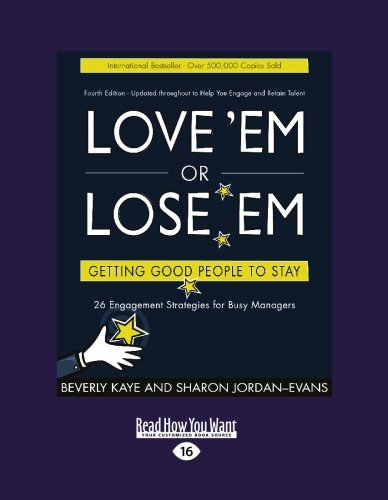 9781427085689: Love 'Em or Lose 'Em (EasyRead Large Edition): Getting Good People To Stay