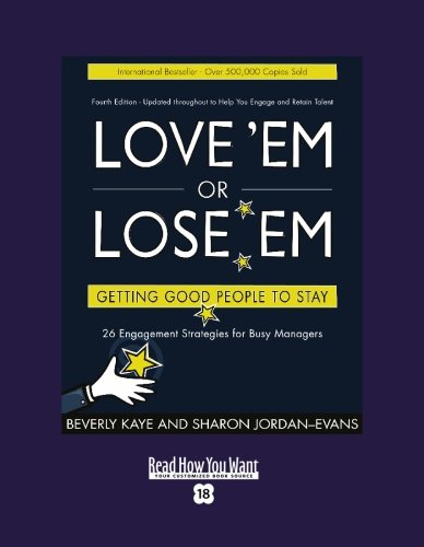 9781427085696: Love 'Em or Lose 'Em (Easyread Super Large 18pt Edition): Getting Good People To Stay