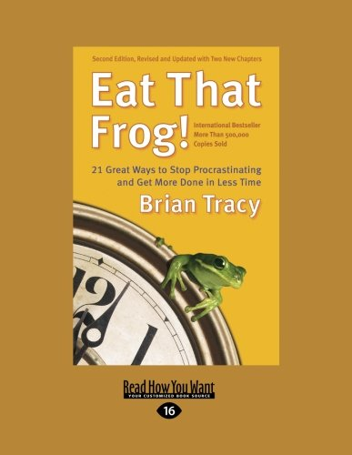 9781427085757: Eat That Frog!: 21 Great Ways to Stop Procrastinating and Get More Done in Less Time (Easyread Large Edition)