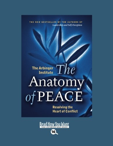 9781427087560: The Anatomy of Peace: Resolving the Heart of Conflict (EasyRead Large Bold Edition)