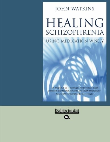 9781427087645: Healing Schizophrenia (Volume 2 of 2) (Easyread Large Bold Edition): Using Medication Wisely