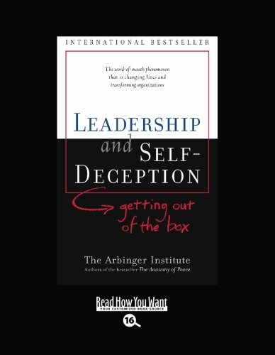9781427087836: LEADERSHIP and SELF-DECEPTION (EasyRead Large Bold Edition): getting out of the box