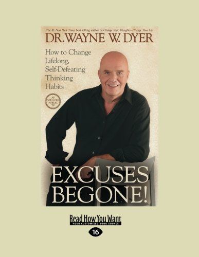 9781427088451: Excuses Begone! How to Change Lifelong, Self-Defeating Thinking Habits