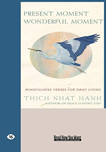 9781427090621: PRESENT MOMENT WONDERFUL MOMENT: Mindfulness Verses For Daily Living (EasyRead Large Edition)