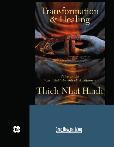9781427092878: Transformation and Healing (EasyRead Super Large 18pt Edition): Sutra on the Four Establishments of Mindfulness
