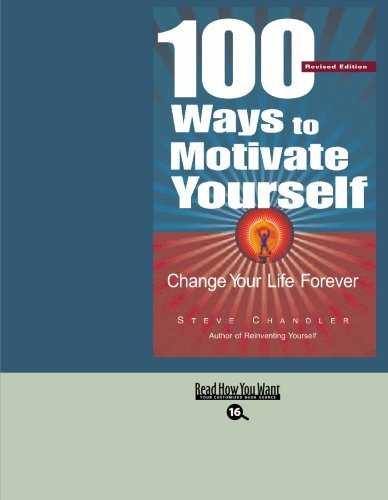 9781427093981: 100 Ways to Motivate Yourself (EasyRead Large Bold Edition): Change Your Life Forever