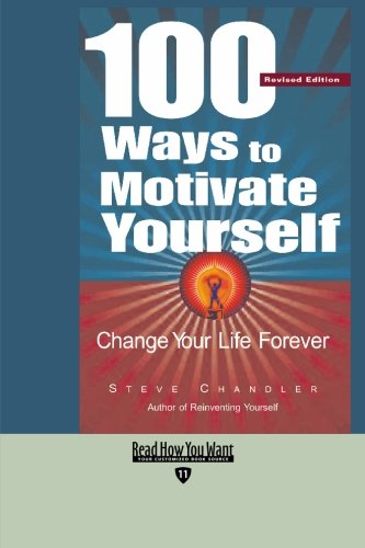 9781427093998: 100 Ways to Motivate Yourself (EasyRead Edition): Change Your Life Forever