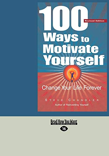 9781427094018: 100 Ways to Motivate Yourself: Change Your Life Forever (EasyRead Large Edition)