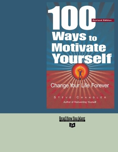9781427094049: 100 Ways to Motivate Yourself Volume 1 of 2  (EasyRead Super Large 24pt Edition): Change Your Life Forever