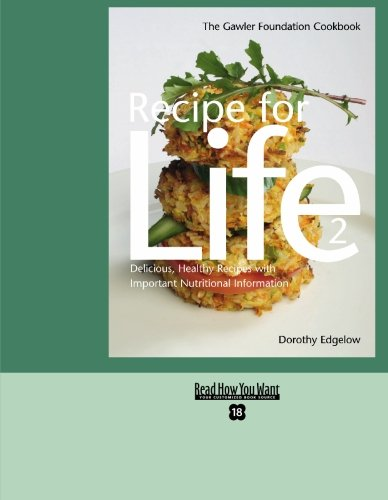 9781427094636: RECIPE FOR LIFE 2 (EasyRead Super Large 18pt Edition): THE GAWLER FOUNDATION COOKBOOK