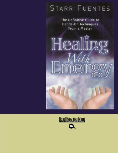 9781427097002: Healing With Energy (EasyRead Large Bold Edition): The Definitive Guide to Hands-On Techniques From a Master
