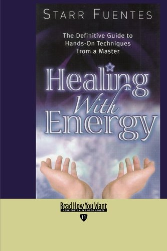 9781427097026: Healing With Energy: The Definitive Guide to Hands-on Techniques from a Master: Easyread Edition