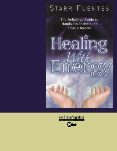 9781427097064: Healing With Energy (EasyRead Super Large 20pt Edition): The Definitive Guide to Hands-On Techniques From a Master