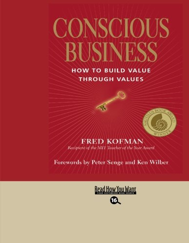 9781427098153: Conscious Business (Easyread Large Bold Edition): HOW TO BUILD VALUE THROUGH VALUES
