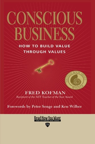 9781427098160: Conscious Business (Easyread Edition): HOW TO BUILD VALUE THROUGH VALUES