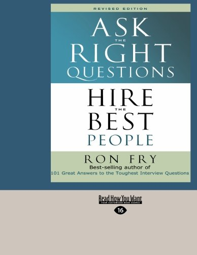 9781427098511: Ask The Right Questions (Easyread Large Edition): Hire The Best People