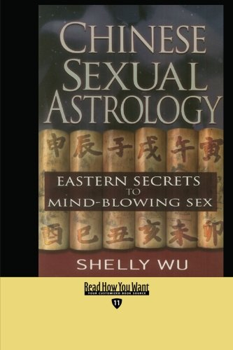 9781427099082: Chinese Sexual Astrology (EasyRead Edition): Eastern Secrets to Mind-Blowing Sex