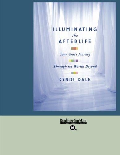 9781427099440: Illuminating The Afterlife (Easyread Large Bold Edition): Your Soul's Journey Through the Worlds Beyond