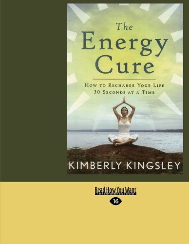 9781427099563: The Energy Cure (Easyread Large Edition): How To Recharge Your Life 30 Seconds At A Time