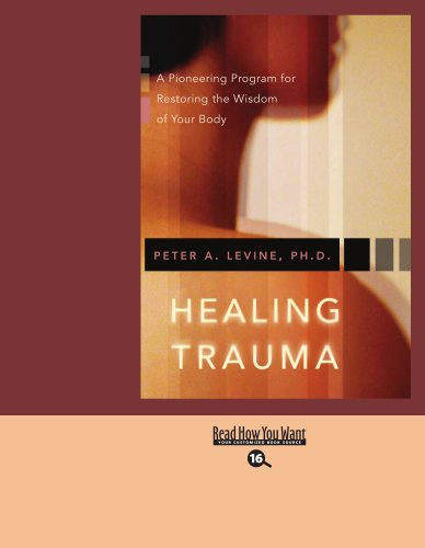 9781427099631: HEALING TRAUMA: A Pioneering Program for Restoring the Wisdom of Your Body