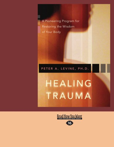 9781427099662: Healing Trauma: A Pioneering Program for Restoring the Wisdom of Your Body