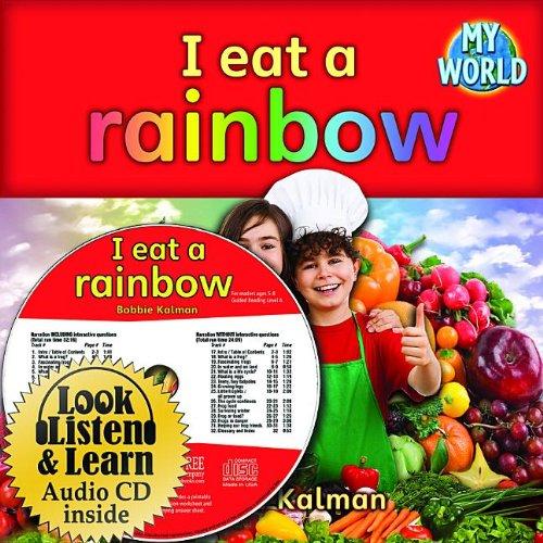 9781427109750: I Eat a Rainbow (My World: Bobbie Kalman's Leveled Readers, Level A)