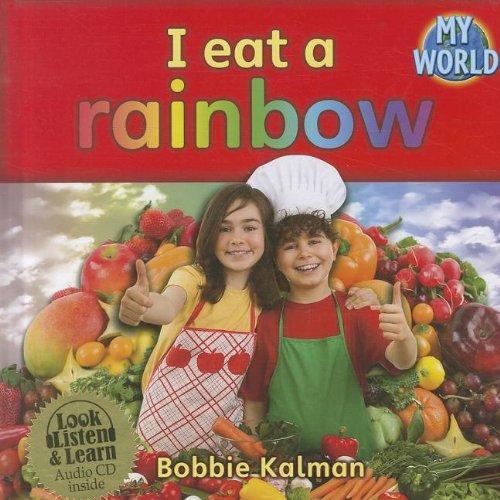 I Eat a Rainbow (Mixed media product): Bobbie Kalman