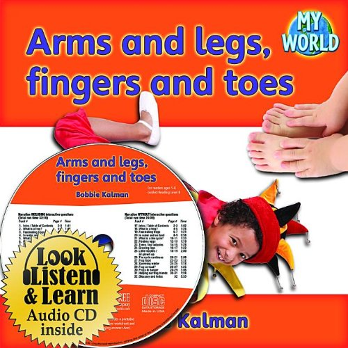 Arms and Legs, Fingers and Toes - CD + Hc Book - Package (Hardback): Bobbie Kalman