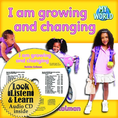 9781427110114: I Am Growing and Changing (My World: Bobbie Kalman's Leveled Readers, Level C)
