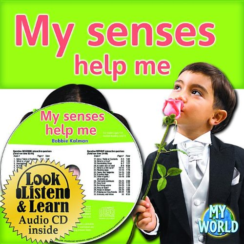 9781427110350: My Senses Help Me (My World: Bobbie Kalman's Leveled Readers, Level D)