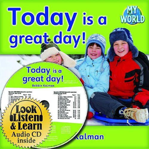 9781427110411: Today Is a Great Day! (Bobbie Kalman's Leveled Readers: My World: D (Audio))