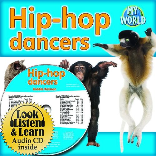9781427110442: Hip-Hop Dancers (My World: Bobbie Kalman's Leveled Reader: Level E)