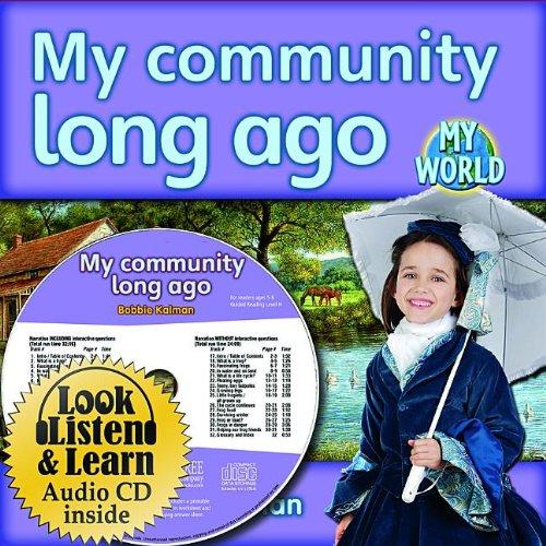 9781427111104: My Community Long Ago (My World: Bobbie Kalman's Leveled Readers, Level H)