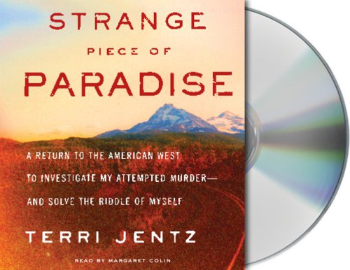 9781427200006: Strange Piece of Paradise: A Return To The American West To Investigate My Attempted Murder - And Solve The Riddle Of Myself