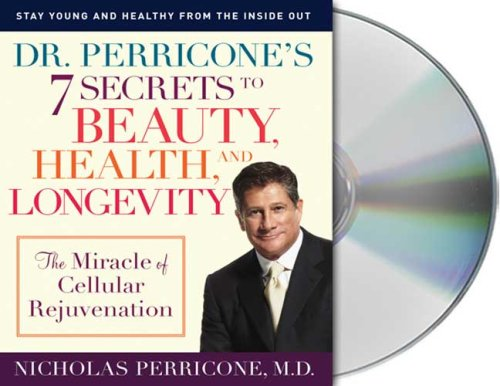 9781427200747: Dr. Perricone's 7 Secrets to Beauty, Health and Longevity: The Miracle of Cellular Rejuvenation