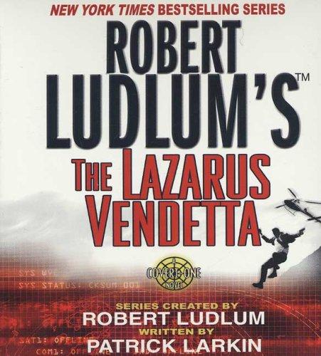 Robert Ludlum's The Lazarus Vendetta: A Covert-One Novel: Ludlum, Robert; Larkin, Patrick