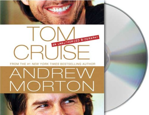 9781427204097: Tom Cruise: An Unauthorized Biography
