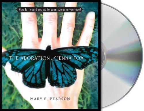 The Adoration of Jenna Fox (The Jenna: Pearson, Mary E.