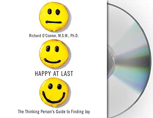 Happy at Last: The Thinking Person's Guide to Finding Joy (1427205329) by Richard O'Connor