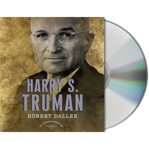 9781427205438: Harry S. Truman: The American Presidents Series: The 33rd President, 1945-1953 (American Presidents (Audio Renaissance))