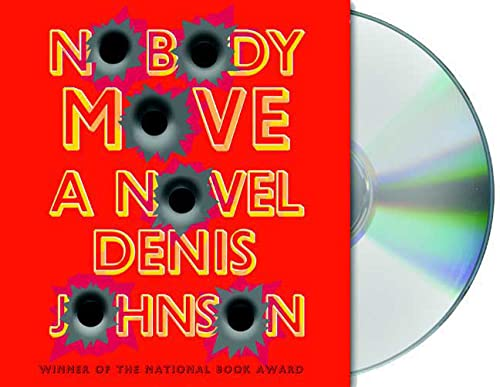 9781427206893: Nobody Move: A Novel